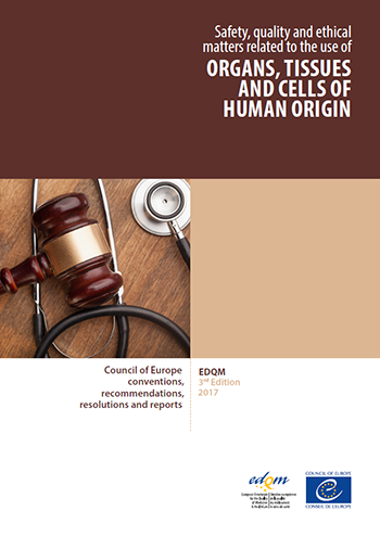Organ, Tissues and Cells of human origin : Council of Europe resolutions, recommendations and reports - 3rd Edition (2017)
